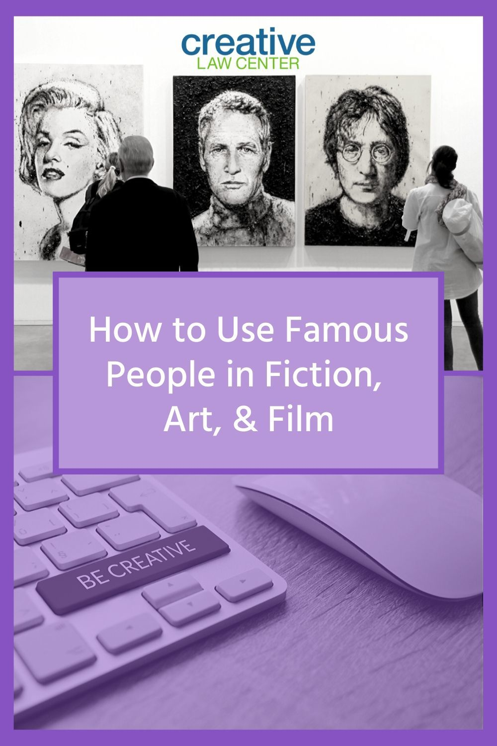 How to Use Famous People in Fiction, Art, & Film